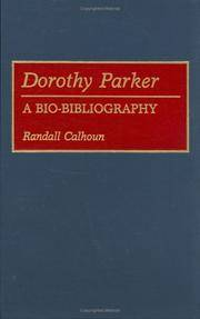 Dorothy Parker: A Bio-bibliography