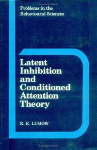 image of Latent Inhibition and Conditioned Attention Theory (Problems in the Behavioural Sciences)