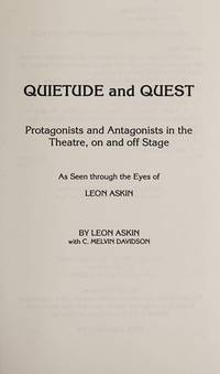 Quietude and Quest: Protagonists and Antagonists in the Theatre, on and Off Stage As Seen Through...
