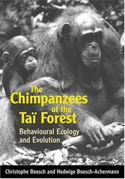 The Chimpanzees Of The Taï Forest: Behavioural Ecology and Evolution