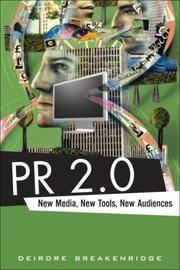 PR 2.0: New Media, New Tools, New Audiences