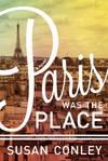 image of PARIS WAS THE PLACE