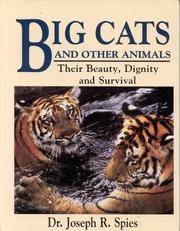 BIG CATS & OTHER ANIM: And Other Animals : Their Beauty, Dignity and Survival