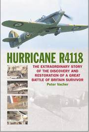 HURRICANE R4118: The Great Battle of Britain Survivor