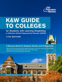 The K&W Guide to College Programs & Services for Students with Learning Disabilities or...