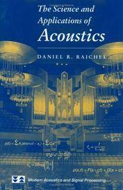 The Science and Applications of Acoustics (Aip Series in Modern Acoustics and Signal Processing.)