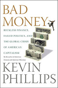 Bad Money: The Global Crisis of American Capitalism