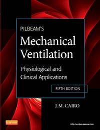 Pilbeam's Mechanical Ventilation: Physiological and Clinical Applications by  J M Cairo PhD  RRT - Paperback - 2012-01-04 - from SGS Trading Inc (SKU: New-May2-2017--12536)