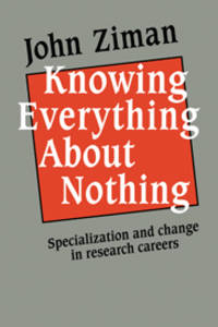 Knowing Everything about Nothing: Specialization and Change in Research Careers
