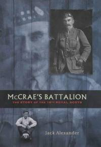 McCrae's Battalion. the Story of the 16th Royal Scots