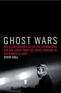 image of Ghost Wars: The Secret History of the CIA, Afghanistan, and bin Laden, from the Soviet Invasion to September 10, 2001
