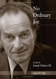 No Ordinary Joe: A Life of Joseph Pulitzer III