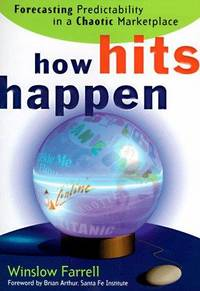 HOW HITS HAPPEN: Forecasting Predictability in a Chaotic Marketplace.