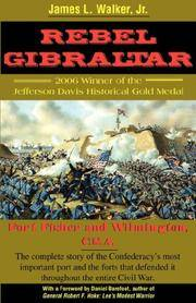 Rebel Gibraltar: Fort Fisher and Wilmington, C.S.A.