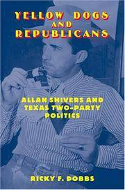 Yellow Dogs and Republicans  Allan Shivers and Texas Two-Party Politics