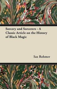 image of Sorcery and Sorcerers - A Classic Article on the History of Black Magic
