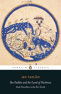 Iban Fadlan and the Land of Darkness Arab Travellers in the Far North by Ibn Fadlan - Paperback - 2012 - from Chequamegon Book Company (SKU: 103970)