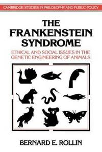 THE FRANKENSTEIN SYNDROME : Ethical and Social Issues in the Genetic Engineering of Animals