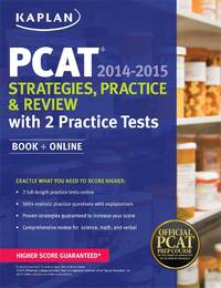 Kaplan PCAT 2014-2015 Strategies, Practice, and Review with 2 Practice Tests: Book + Online...