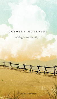 October Mourning: A Song for Matthew Shepard by Leslea Newman - Hardcover - 2012 - from ThatBookGuy and Biblio.com