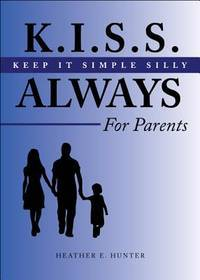 K. I. S. S. Always, for Parents