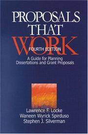 Proposals That Work, Fourth Edition: a Guide for Planning Disserations and Grant Proposals