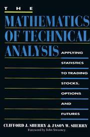 The Mathematics of Technical Analysis: Applying Statistics to Trading Stocks, Options and Futures