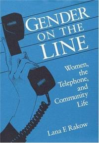 Gender on the Line: Women, the Telephone, and Community Life