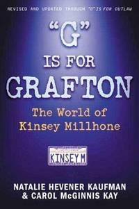 "G"" Is for Grafton: The World of Kinsey Millhone by Kaufman, Natalie Hevener, Kay, Carol McGinnis"