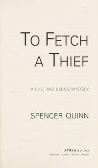 To Fetch a Thief: A Chet and Bernie Mystery (Chet and Bernie Mysteries)