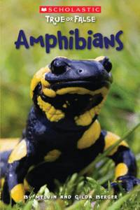 Scholastic True or False: Amphibians