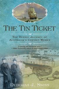image of The Tin Ticket: The Heroic Journey of Australia's Convict Women