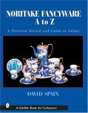 Noritake Fancywares A to Z: A Pictorial Record and Guide to Values