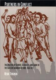 Partners in Conflict: The Politics of Gender, Sexuality, and Labor in the Chilean Agrarian Reform, 1950–1973.
