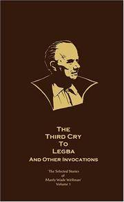 image of The Third Cry to Legba and Other Invocations : The Selected Stories of Manly Wade Wellman (Vol. 1)