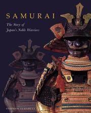 Samurai ~ The Story of Japan's Noble Warriors
