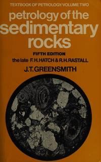 Petrology of the Sedimentary Rocks, (Textbook of petrology, v. 2)