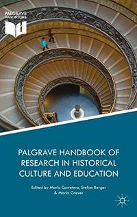 PALGRAVE HANDBOOK OF RESEARCH IN HISTORICAL CULTURE AND EDUCATION (HC)