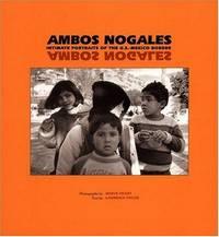 Ambios Nogales: Intimate Portraits of the U.S.-Mexoco Border