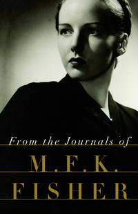 From the Journals Of Mfk Fisher