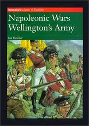 Napoleonic Wars Wellington's Army. Brassey's History of Uniforms. Color plates by Richard Hook.