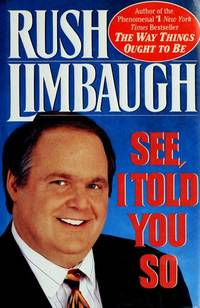 See, I Told You So by  Rush Limbaugh - 1st Printiing - 1993 - from Cheryl's Book Nook (SKU: 0020244)