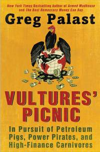vultures' Picnic by Greg Palast - 1st  PRINTING - 2011 - from Redbrick Books and Biblio.co.uk