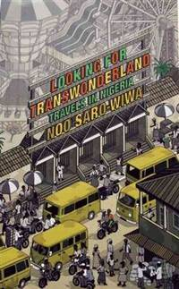 LOOKING FOR TRANSWONDERLAND : Travels in Nigeria
