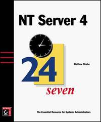 NT Server 4 24seven by Matthew Strebe - Paperback - 1999 - from Junic Resources (SKU: 0782125077)