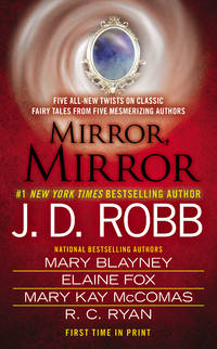 Mirror, Mirror : Taken in Death (An Eve Dallas Mystery); If Wishes Were Horses; Beauty, Sleeping; The Christmas Comet; Stroke of Midnight