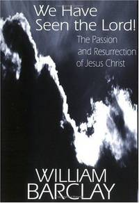 image of We Have Seen the Lord!: The Passion and Resurrection of Jesus Christ