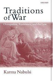 Traditions of War: Occupation, Resistance and the Law