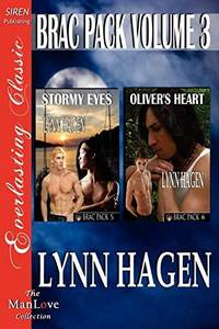 Brac Pack, Volume 3 [Stormy Eyes: Oliver's Heart] [The Lynn Hagen Collection]