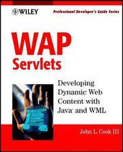 WAP Servlets: Developing Dynamic Web Content With Java and WML (With CD-ROM..